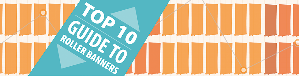 Top Ten Guide To Rollerbanners